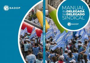 Lee más sobre el artículo SADOP presentó el manual de la Delegada y el Delegado Sindical